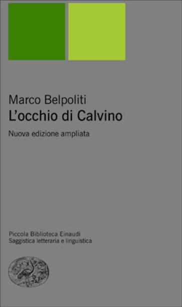 L'occhio di Calvino - Marco Belpoliti |