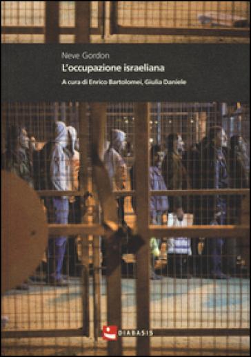 L'occupazione israeliana - Neve Gordon |
