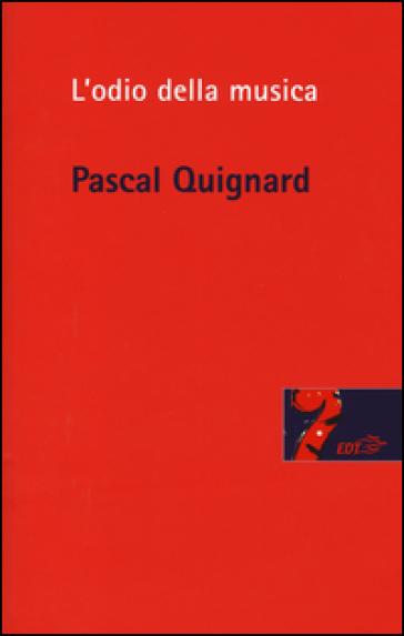 L'odio della musica - Pascal Quignard | Thecosgala.com