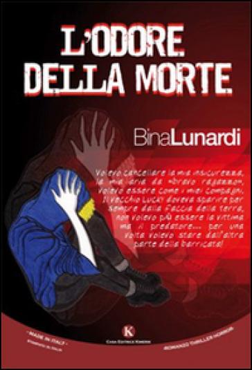 L'odore della morte - Bina Lunardi |