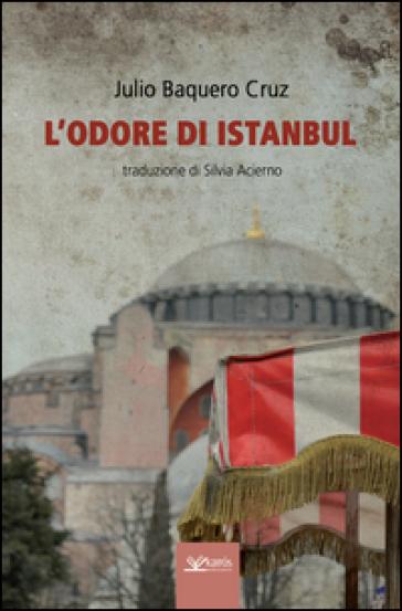 L'odore di Istanbul - Julio Baquero Cruz |
