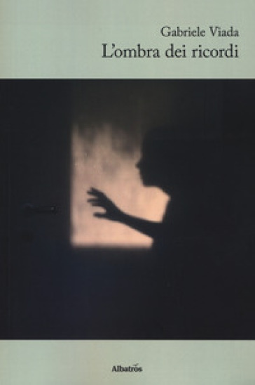 L'ombra dei ricordi - Gabriele Viada  