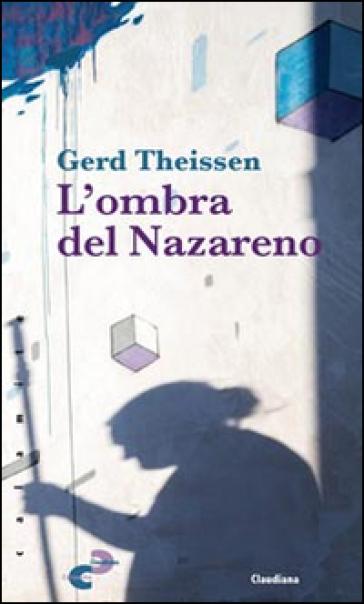 L'ombra del Nazareno - Gerd Theissen |