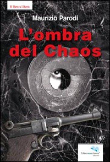 L'ombra del chaos - Maurizio Parodi  