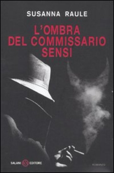 L'ombra del commissario Sensi - Susanna Raule  