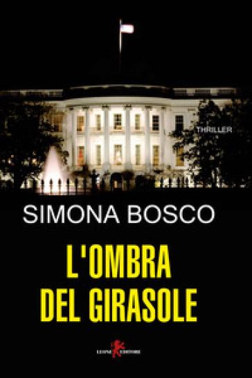 L'ombra del girasole - Simona Bosco | Thecosgala.com