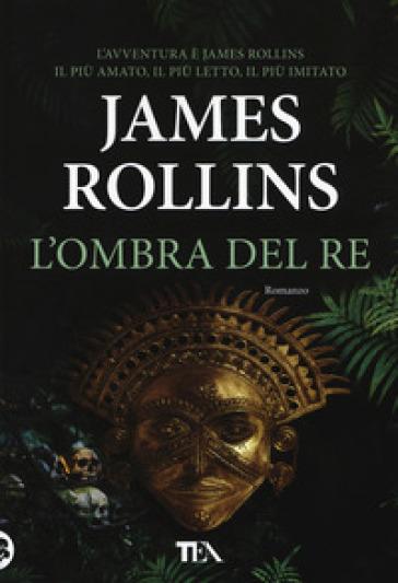 L'ombra del re - James Rollins |