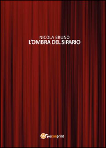 L'ombra del sipario - Nicola Bruno | Kritjur.org