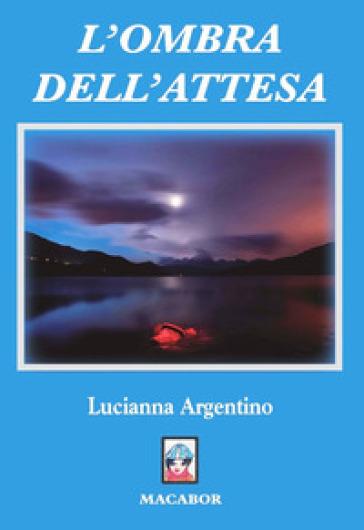 L'ombra dell'attesa - Lucianna Argentino pdf epub