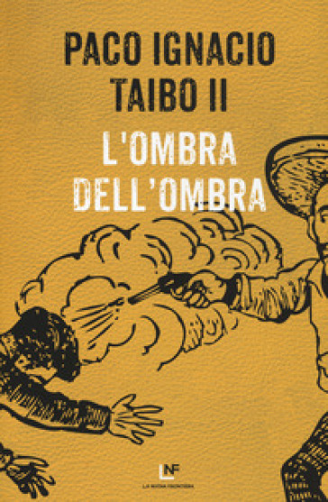 L'ombra dell'ombra - Paco Ignacio II Taibo |