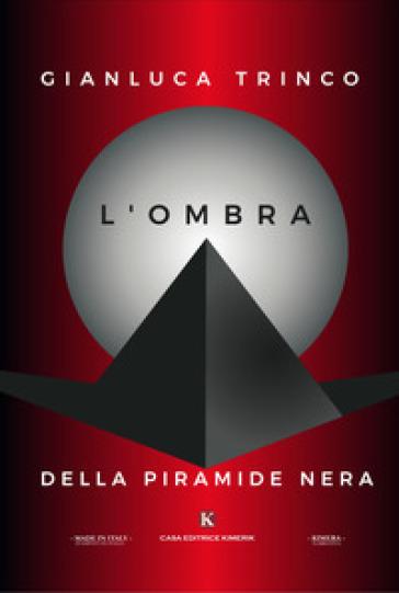 L'ombra della piramide nera - Gianluca Trinco |