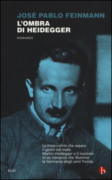 L'ombra di Heidegger - José Pablo Feinmann |