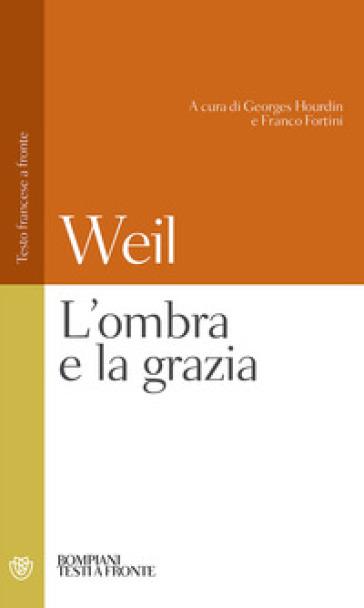 L'ombra e la grazia - Simone Weil |