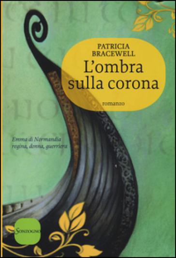 L'ombra sulla corona - Patricia Bracewell  