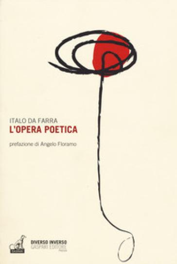 L'opera poetica - Italo Da Farra | Kritjur.org