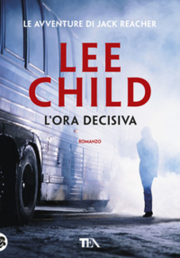 L'ora decisiva - Lee Child |