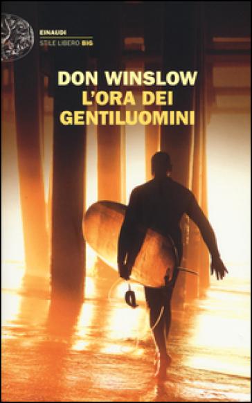 L'ora dei gentiluomini - Don Winslow  