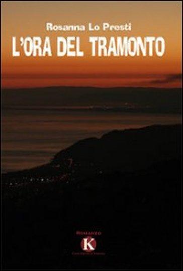L'ora del tramonto - Rosanna Lo Presti |