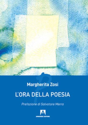 L'ora della poesia - Margherita Zosi | Kritjur.org