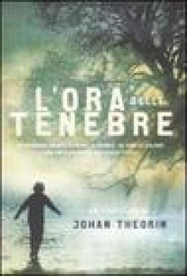 L'ora delle tenebre - Johan Theorin |