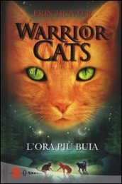 L ora più buia. Warrior cats