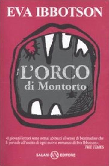 L'orco di Montorto - Eva Ibbotson | Rochesterscifianimecon.com