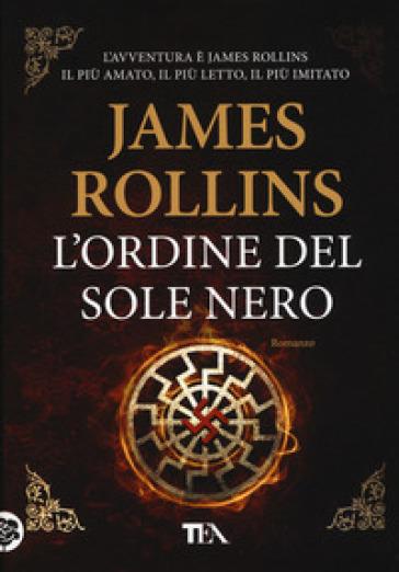 L'ordine del sole nero - James Rollins  