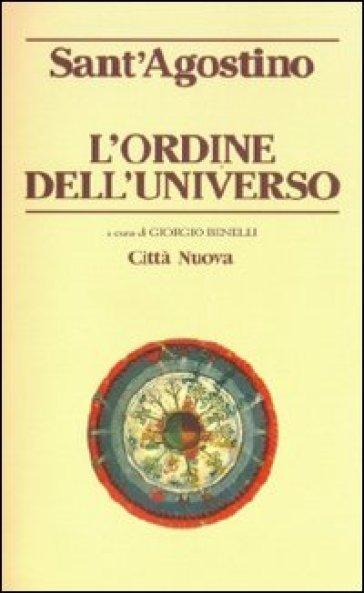 L'ordine dell'universo - Agostino (Sant')  