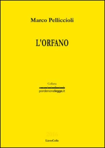 L'orfano - Marco Pelliccioli |