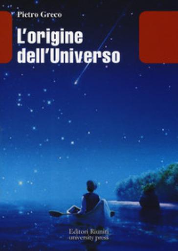 L'origine dell'universo - Pietro Greco  