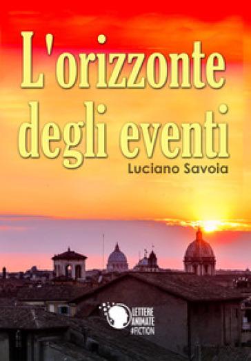 L'orizzonte degli eventi - Luciano Savoia   Ericsfund.org