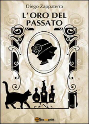 L'oro del passato - Diego Zappaterra |