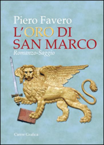 L'oro di San Marco - Piero Favero |