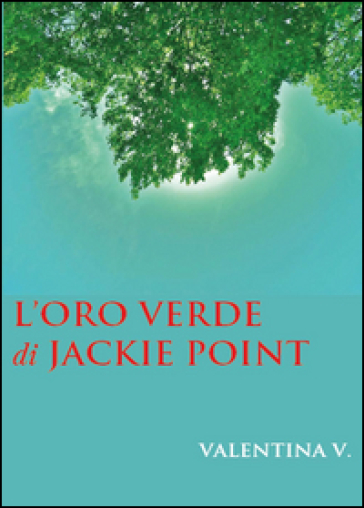 L'oro verde di Jackie Point