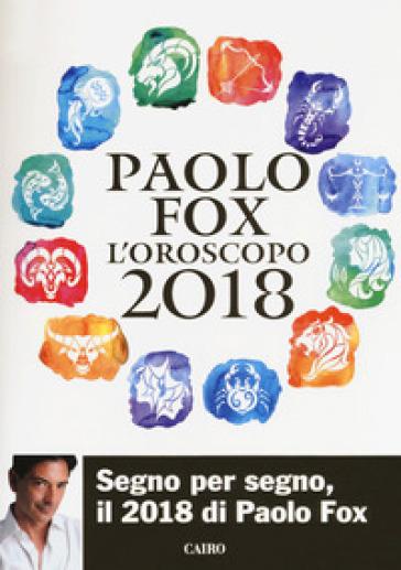 L'oroscopo 2018 - Paolo Fox | Thecosgala.com