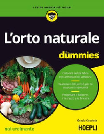 L'orto naturale for dummies - Grazia Cacciola   Thecosgala.com