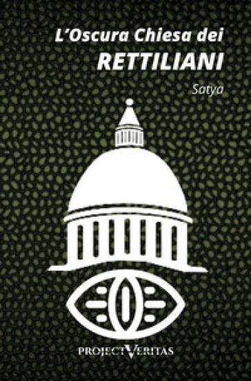 L'oscura chiesa dei rettiliani - Satya   Thecosgala.com