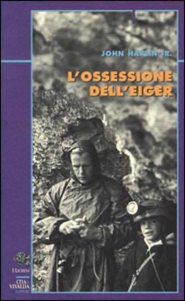 L'ossessione dell'Eiger - John jr. Harlin   Rochesterscifianimecon.com