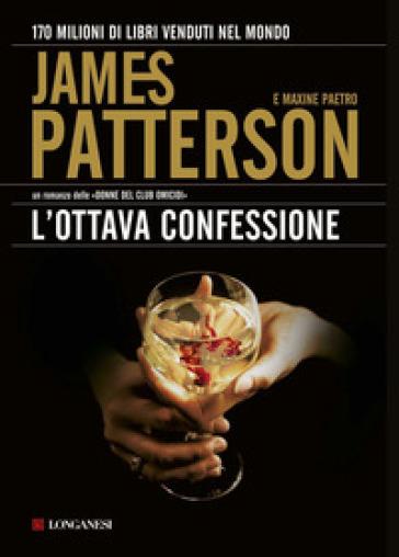 L'ottava confessione - James Patterson | Rochesterscifianimecon.com