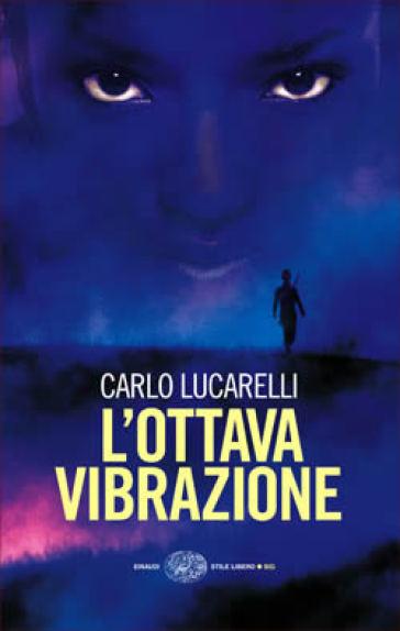 L'ottava vibrazione - Carlo Lucarelli | Rochesterscifianimecon.com