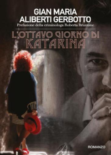 L'ottavo giorno di Katarina - Gian Maria Aliberti Gerbotto   Thecosgala.com