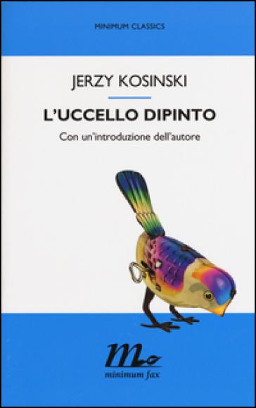 L'uccello dipinto - Jerzy Kosinski |