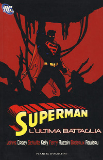 L'ultima battaglia. Superman - Marco Farinelli |