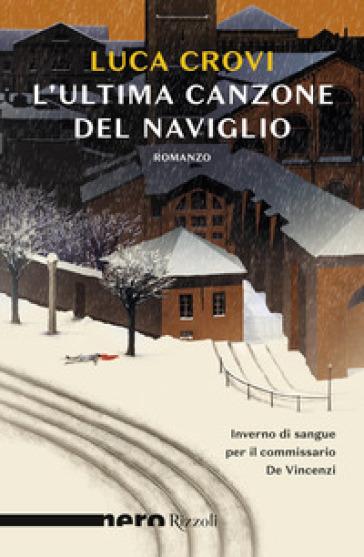 L'ultima canzone del Naviglio - Luca Crovi pdf epub