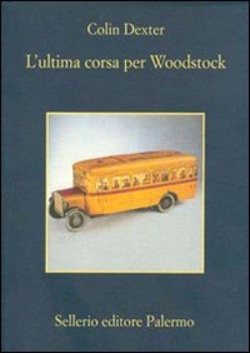 L'ultima corsa per Woodstock - Colin Dexter |