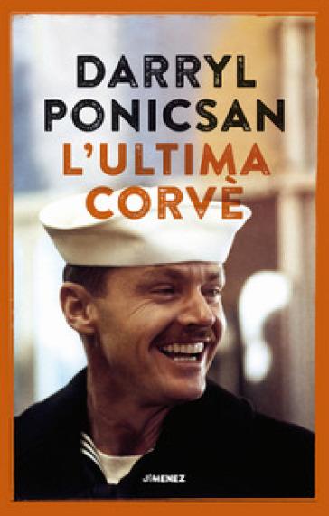 L'ultima corvè - Darryl Ponicsan  