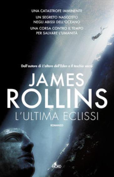 L'ultima eclissi - James Rollins   Rochesterscifianimecon.com