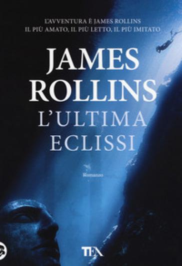 L'ultima eclissi - James Rollins   Thecosgala.com