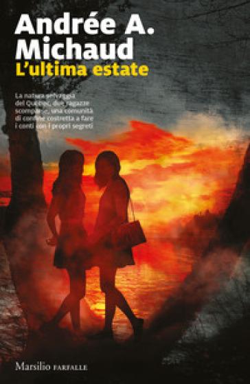 L'ultima estate - Andrée A. Michaud pdf epub