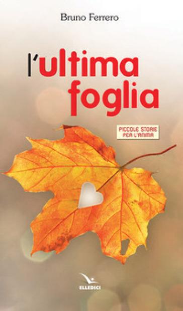 L'ultima foglia - Bruno Ferrero | Thecosgala.com